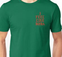 I FEEL LIKE BOBA - T-Shirt Unisex T-Shirt