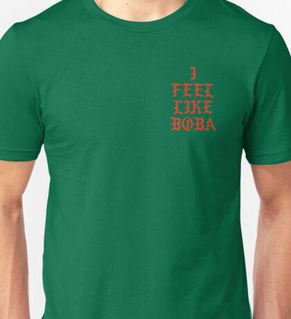 I FEEL LIKE BOBA - T-Shirt Unisex T-Shirt