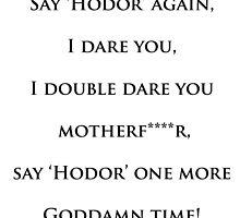 Say Hodor Again by Robertrobot