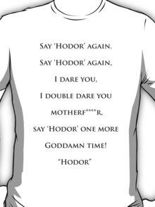 Say Hodor Again T-Shirt