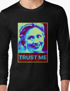 Trust Hillary Clinton Long Sleeve T-Shirt
