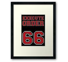 Order 66 Framed Print