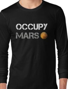 Occupy Mars Shirt Long Sleeve T-Shirt