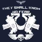 They shall know no fear by Creatiboom