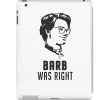 Barb Was Right - WHITE iPad Case/Skin