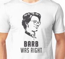 Barb Was Right - WHITE Unisex T-Shirt