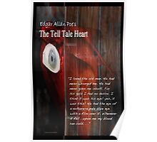 The Tell Tale Heart TextPoe's The Tell Tale Heart shows the heart buried beneath the floor and the old man's blue eye that drove a madman to murder. Selected text shows the murderer's obsession Poster
