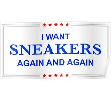 I Want Sneakers Again and Again Poster
