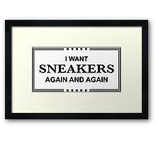 I Want Sneakers Again and Again - Black Framed Print