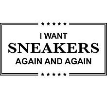 I Want Sneakers Again and Again - Black Photographic Print