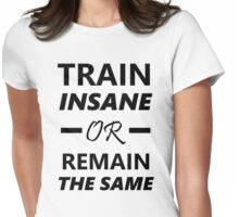 Train Insane Workout Womens Fitted T-Shirt