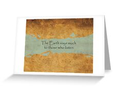 The Earth Says Much Greeting Card