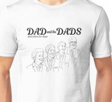 Dad and the Dads Unisex T-Shirt