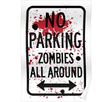 No Parking : Zombies All Around Poster