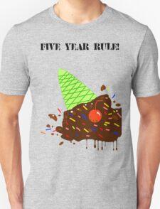 5 Year Rule! Unisex T-Shirt