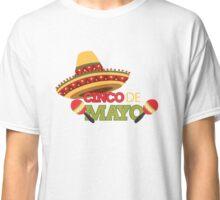 Cinco de Mayo T Shirt 4 Classic T-Shirt