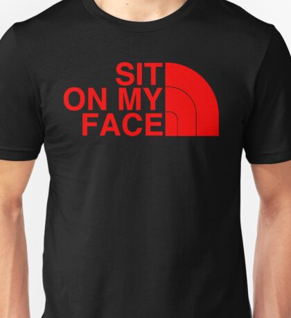 Sit On My Face ( Red Edition ) Unisex T-Shirt