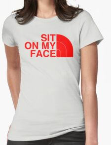 Sit On My Face ( Red Edition ) Womens Fitted T-Shirt