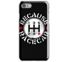 Three Pedals Manual Transmission Because Racecar iPhone Case/Skin