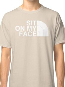 Sit On My Face ( White Edition ) Classic T-Shirt