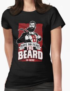 Have no fear the beard is here Womens Fitted T-Shirt