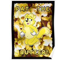 Pat the Butter! Poster