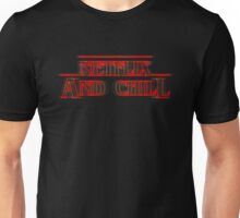 Stranger Things and Chill Unisex T-Shirt