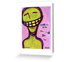 'Happier Today Than I've Ever Been' Greeting Card