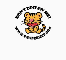 Don't Declaw Me - Tiger Tee Unisex T-Shirt