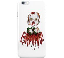 BRAINS!!! iPhone Case/Skin