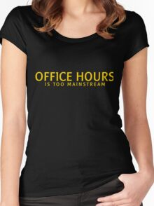 OFFICE HOURS IS TOO MAINSTREAM Women's Fitted Scoop T-Shirt