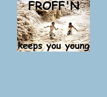 Stay Young and FROFF Unisex T-Shirt