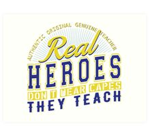 Teacher is real super Heroes Art Print