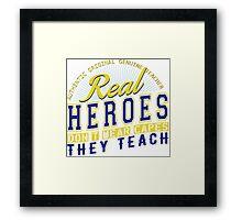 Teacher is real super Heroes Framed Print