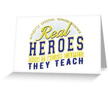 Teacher is real super Heroes Greeting Card