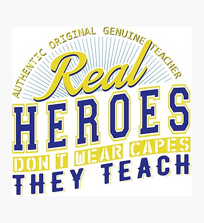 Teacher is real super Heroes Photographic Print