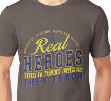 Teacher is real super Heroes Unisex T-Shirt