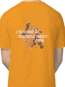 I Scored at Banana Bash 2016 Classic T-Shirt