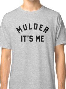 Mulder Its Me Classic T-Shirt