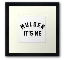 Mulder Its Me Framed Print