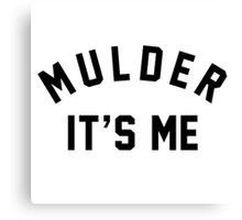 Mulder Its Me Canvas Print