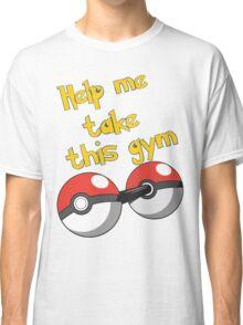 Help me take this Gym! - Pokemon Classic T-Shirt