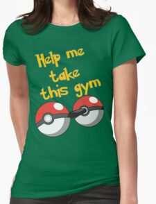 Help me take this Gym! - Pokemon Womens Fitted T-Shirt