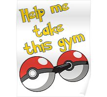 Help me take this Gym! - Pokemon Poster