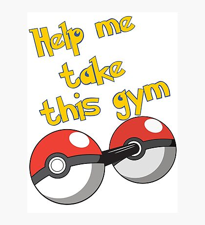 Help me take this Gym! - Pokemon Photographic Print