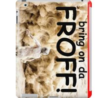 Bring on da FROTH! iPad Case/Skin