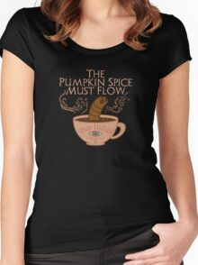 The Pumpkin Spice Must Flow Women's Fitted Scoop T-Shirt