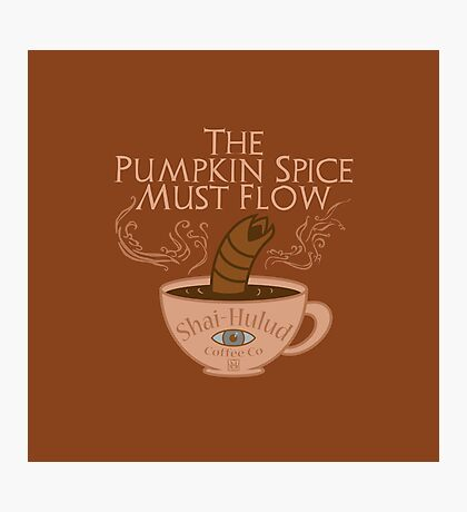 The Pumpkin Spice Must Flow Photographic Print