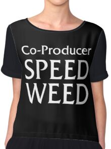 Co-Producer Speed Weed Chiffon Top