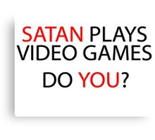 Satan Plays Video Games (black on white) Canvas Print